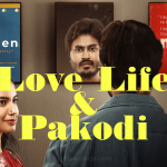 Love Life And Pakodi Movie (2020): Cast, Trailer, Songs, Release Date